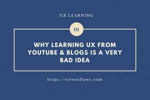 Why Learning UX from Youtube & Blogs is a Bad IDea